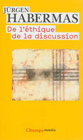 DE L'ETHIQUE DE LA DISCUSSION