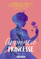 Rosewood Chronicles - Apprentie princesse
