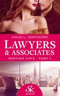 Hostage love, Lawyers et Associates, T3
