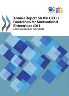 Annual Report on the OECD Guidelines for Multinational Enterprises 2011, A New Agenda for the Future