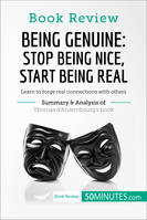 Book Review: Being Genuine: Stop Being Nice, Start Being Real by Thomas d'Ansembourg, Learn to forge real connections with others