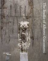 The Sudio of Alberto Giacometti - ENGLISH Ed., collection of the Fondation Alberto et Annette Giacometti