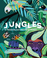 JUNGLES ET RESERVES NATURELLES DU MONDE