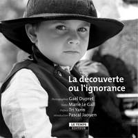 LA DECOUVERTE OU L'IGNORANCE