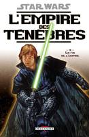 Star wars. L'empire des ténèbres., 3, Star Wars - L'empire des tenebres T03 - La fin de l'empire, Volume 3, La fin de l'Empire