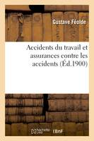 Accidents du travail et assurances contre les accidents