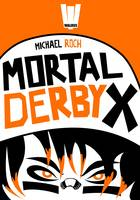 Mortal Derby X - Michael ROCH