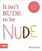 IT ISN'T RUDE TO BE NUDE /ANGLAIS