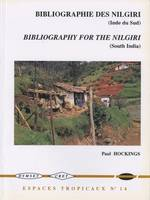 Bibliographie générale sur les monts Nilgiri de l'Inde du Sud, 1603-1996/A Comprehensive Bibliography for The Nilgiri Hills of Southern India, 1603-1996, 1603-1996