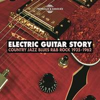 Electric Guitar Story - Rock Country Jazz Blues R&B (1935-1962)
