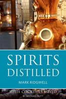 Spirits Distilled (Anglais), With Cocktails Mixed