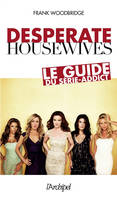 Desperate housewives, le guide du serie-addict