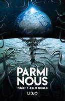 Parmi nous, Tome 1 : Hello world