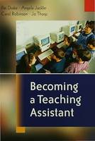 Becoming a Teaching Assistant, A Guide for Teaching Assistants and Those Working With Them