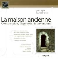 MAISON ANCIENNE, construction, diagnostic, interventions