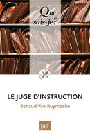 Le juge d'instruction, « Que sais-je ? » n° 2429