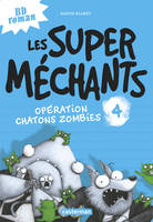 LES SUPER MECHANTS T4 OPERATIO