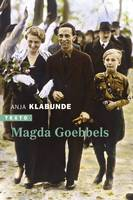 Magda Goebbels / approche d'une vie