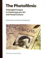 The Photofilmic, Entangled Images in Contemporary Art and Visual Culture