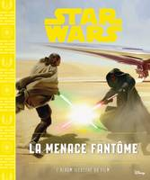 STAR WARS - Album - Episode I - La menace fantôme