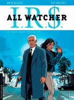 7, IRS : All Watcher, Le trou noir financier