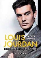Louis Jourdan, Le dernier French lover d'Hollywood