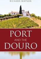 Port and the Douro (Anglais)