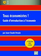 Tous économistes / guide d'introduction à l'économie, guide d'introduction à l'économie