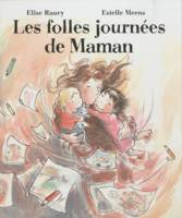 FOLLES JOURNEES DE MAMAN