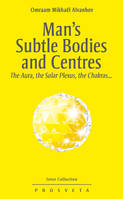 Man's Subtle Bodies and Centres