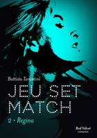 Jeu Set Match Tome 2 : Regina