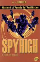 Spy High, l'école des espions, 6, Spy High, Tome 6, L'agenda de l'annihilation