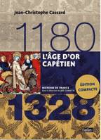 L'AGE D'OR CAPETIEN (1180-1328) - VERSION COMPACTE