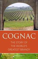 Cognac (Anglais), The Story of the World's Greatest Brandy