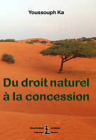 Du droit naturel à la concession, Essai