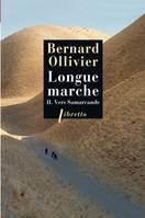 2, Longue marche, Tome 2 : Vers Samarcande