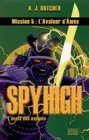Spy High, l'école des espions, 5, Spy High, Tome 5, L'avaleur d'âmes