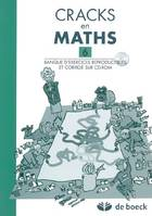 CRACKS EN MATHS 6 - BANQUE D'EXERCICES REPRODUCTIBLES + CORRIGE SUR CD-ROM + CORRIGE SUR CD-ROM