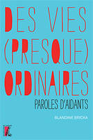 Des vies (presque) ordinaires / paroles d'aidants