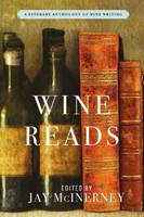Wine Reads (Anglais), A Literary Anthology of Wine Writing