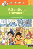 Attention, travaux !