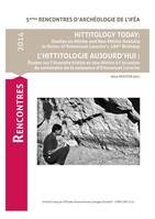 Hittitology today: Studies on Hittite and Neo-Hittite Anatolia in Honor of Emmanuel Laroche's 100th Birthday, 5e Rencontres d'archéologie de l'IFEA, Istanbul 21-22 novembre 2014