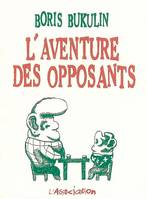 L' Aventure des opposants