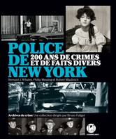 Police de New York, 200 ans de crimes et de faits divers