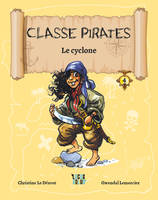 Le Cyclone - Classe Pirates  - Tome 4