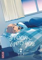 7, Bloom into you