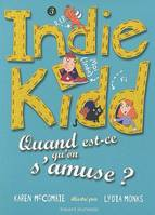 Indie Kidd, Indie Kidd, Quand est-ce qu'on s'amuse ?, 3