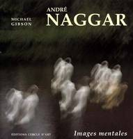 André Naggar, images mentales