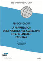 Rendon Group - La privatisation de la propagande américaine en Afghanistan et en Irak
