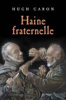 Haine Fraternelle